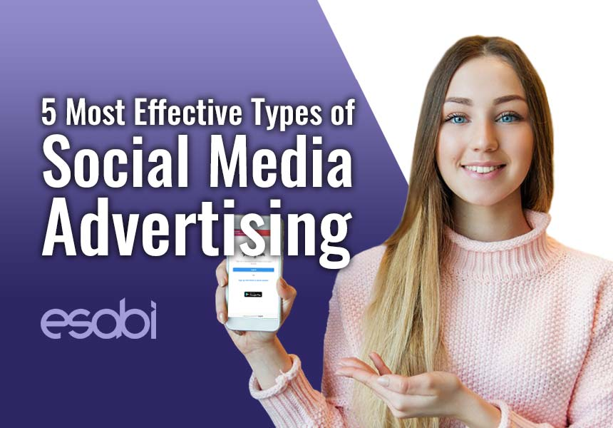 Top 5 Most Effective Types of Social Media Advertising