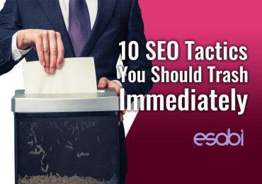 10 SEO Tactics You Should Trash Immediately