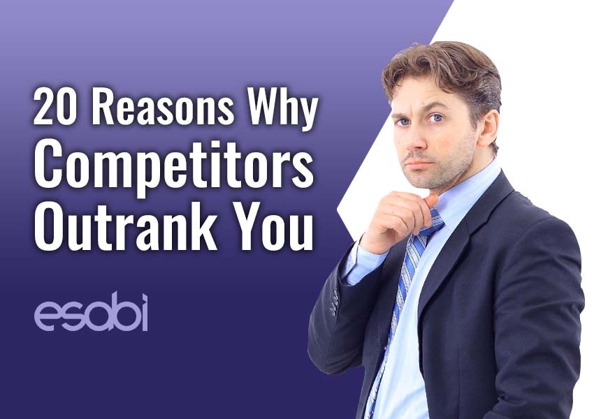 20 Reasons Why Competitors Outrank You
