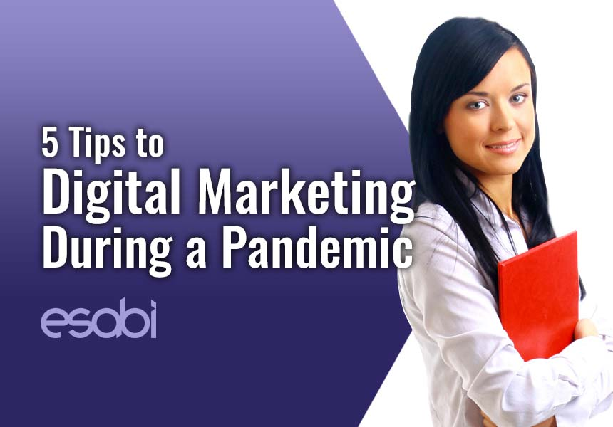 5 Tips to Digital Marketing During a Pandemic